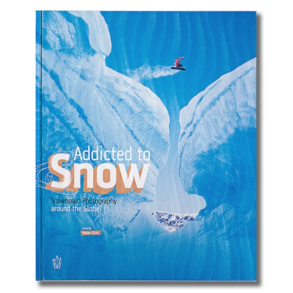 Dakine Addicted to Snow - Snowboard Photography around the Globe Buch